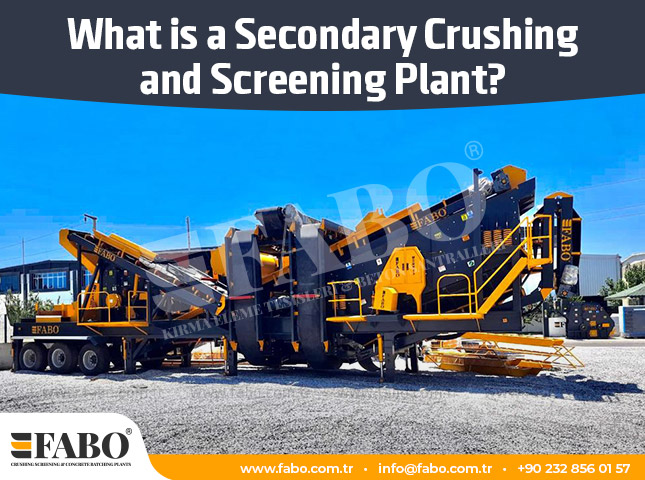 What is a Secondary Crushing and Screening Plant?
