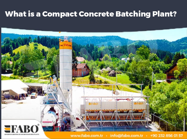 What is a Compact Concrete Batching Plant?