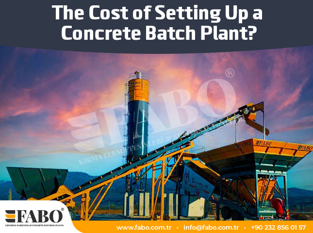 The Cost of Setting Up a Concrete Batch Plant?